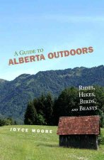 A Guide to Alberta Outdoors: Rides, Hikes, Birds and Beasts