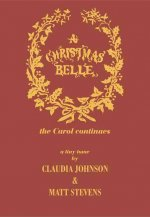A Christmas Belle (the Carol Continues.....)