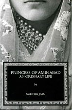 Princess of Aminabad: An Ordinary Life