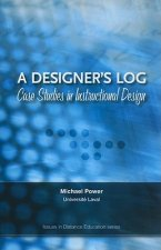 A Designer's Log: Case Studies in Instructional Design