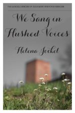 We Sang in Hushed Voices