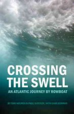 Crossing the Swell: An Atlantic Journey by Rowboat