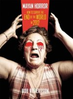 Mayan Horror: How to Survive the End of the World in 2012