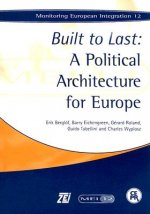 Built to Last: A Political Architecture for Europe