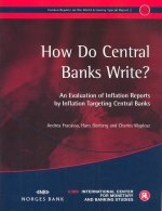 How Do Central Banks Write? an Evaluation of Inflation Reports by Inflation Targeting Central Banks: Geneva Reports on the World Economy Special Repor