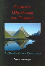 Tolkien's Mythology for England: A Middle-Earth Companion