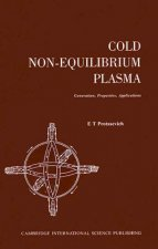 Cold Non-Equilibrium Plasma: Generation, Properties, Applications