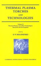 Thermal Plasma Torches and Technologies: Thermal Plasma and Allied Technologies. Research and Development Volume 2