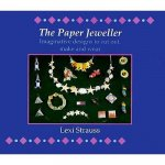 The Paper Jeweller: Imaginative Designs to Cut Out, Make and Wear