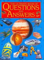 Ultimate Book of Questions and Answers the Amazing World of Knowledge. for Ages 7 and Up.