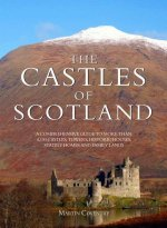 The Castles of Scotland: A Comprehensive Guide to to More Than 4100 Castles, Towers, Historic
