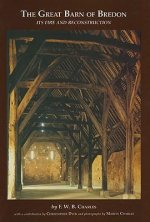 The Great Barn of Bredon: Its Fire and Rebuilding