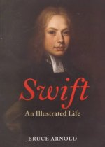 Swift: An Illustrated Life, 1667-1745