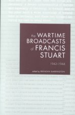 The Wartime Broadcasts of Francis Stuart: 1942-1944