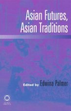 Asian Futures, Asian Traditions