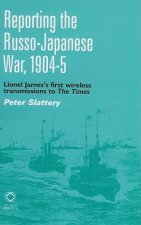 Reporting the Russo-Japanese War, 1904-5: Lionel James's First Wireless Transmission to