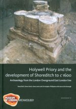 Holywell Priory and the Development of Shoreditch to C 1600
