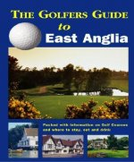 The Golfer's Guide to East Anglia