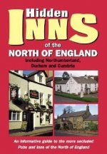 The Hidden Inns of the North of England: Including Northumberland, Durham and Cumbria
