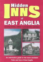 The Hidden Inns of East Anglia: Including Norfolk, Suffolk, Cambridgeshire and Essex