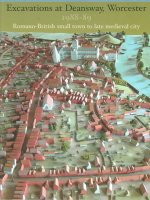 Excavations at Deansway, Worcester 1988-89: Romano-British Small Town to Late Medieval City