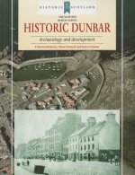 Historic Dunbar: Archaeology and Development