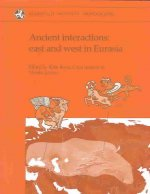 Ancient Interactions: East and West in Eurasia
