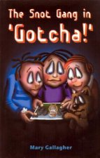 The Snot Gang in 'Gotcha'