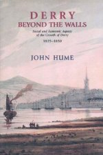 Derry Beyond the Walls: Social and Economic Aspects on the Growth of Derry 1825-1850