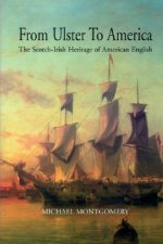 From Ulster to America: The Scotch-Irish Heritage of American English