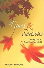 Times and Seasons: Trusting God in Your Changing World
