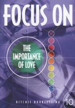 Focus on the Importance of Love
