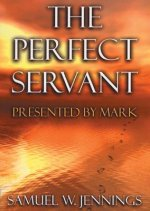 The Perfect Servant: Presented by Mark