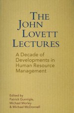The John Lovett Lectures: A Decade of Developments in Human Resource Management in Ireland