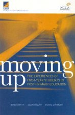 Moving Up: The Experiences of First-Year Students in Post-Primary Education