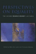 Perspectives on Equality: The Second Seamus Heaney Lectures