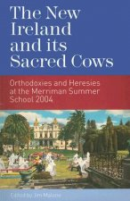 The New Ireland and Its Sacred Cows: Orthodoxies and Heresies at the Merriman Summer School 2004