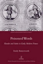 Poisoned Words: Slander and Satire in Early Modern France