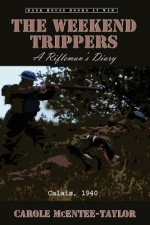 The Weekend Trippers - A Rifleman's Diary