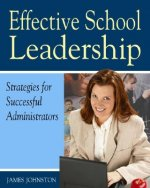 Effective School Leadership: Strategies for Successful School Administrators