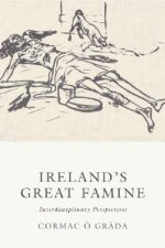 Ireland's Great Famine: Interdisciplinary Perspectives