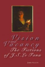 Vision and Vacancy: The Fictions of J.S. Le Fanu