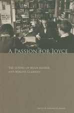 A Passion for Joyce: The Letters of Hugh Kenner & Adaline Glasheen