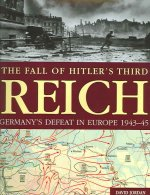 Fall of Hitler's Third Reich: Germany's Defeat in Europe, 1943-45