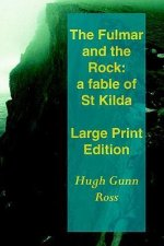 The Fulmar and the Rock (Large Print)