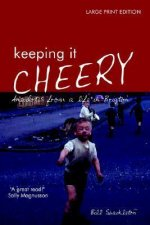 Keeping It Cheery: Anecdotes from a Life in Brigton (Large Print)