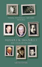 Movers & Shapers 2: Irish Visual Art 1940-2006