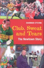 Club, Sweat and Tears: The Newtown Story