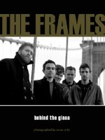 The Frames: Behind the Glass
