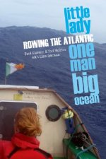 Little Lady, One Man, Big Ocean: Rowing the Atlantic